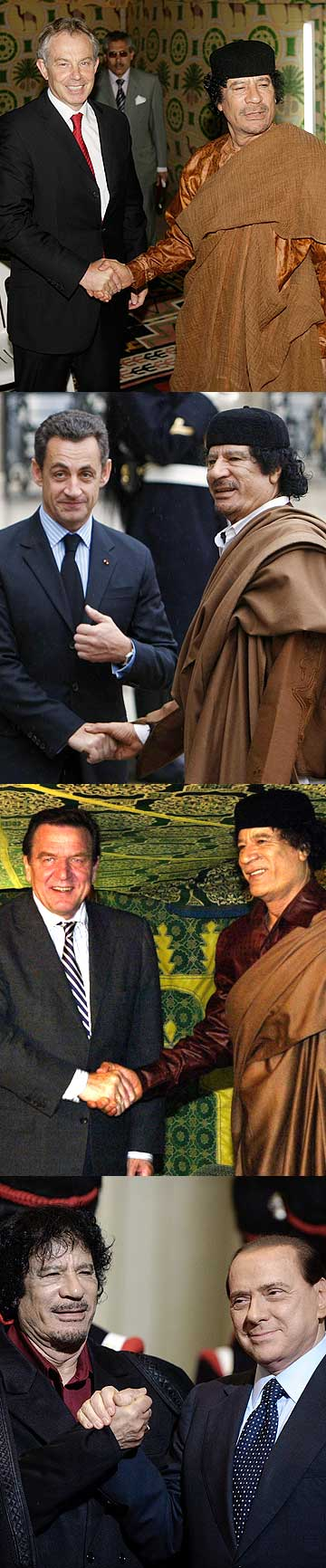Various European leaders greet Libya's Muammar Gaddafi. From top are British PM Tony Blair (2007), French President Nicolas Sarkozy (2007), German Chancellor Gerhard Schroeder (2004) and Italian Prime Minister Silvio Berlusconi (2009).