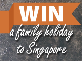 WIN a family holiday to Singapore worth more than $10000!