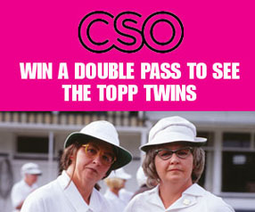 The CSO present The Topp Twins
