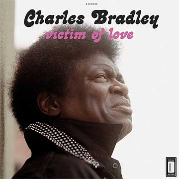 Victim of Love - Charles Bradley