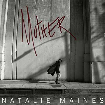 Mother - Natalie Maines