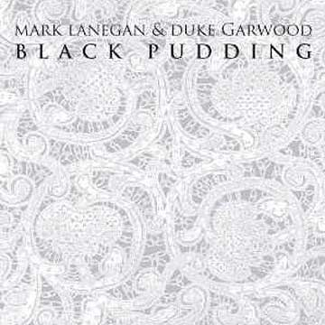 Album reviews: Black Pudding - Mark Lanegan & Duke Garwood