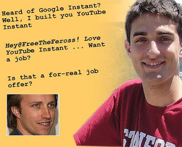 Feross Aboukhadijeh's instant search was an instant hit with YouTube boss Chad Hurley, inset.