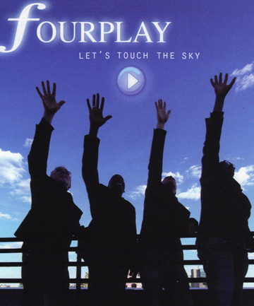 LOVING THE TUNES: Fourplay reach for the sky.