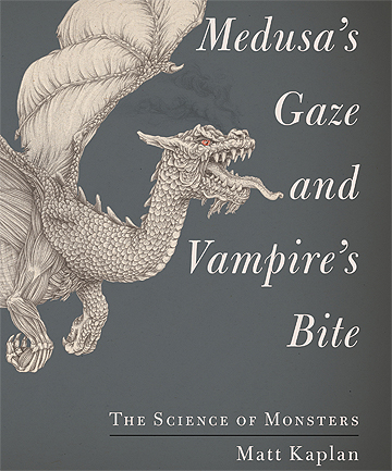 Matt Kaplan in Medusa's Gaze and Vampire's Bite: The Science of Monsters