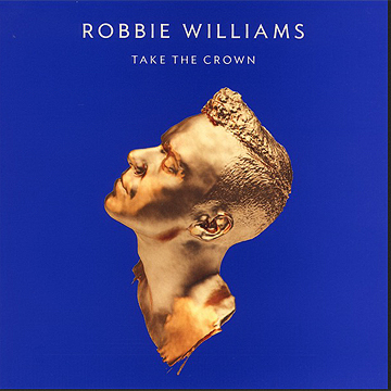 Take The Crown - Robbie Williams