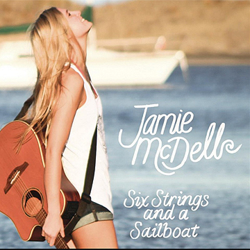 Six strings and a sailboat - Jamie McDell