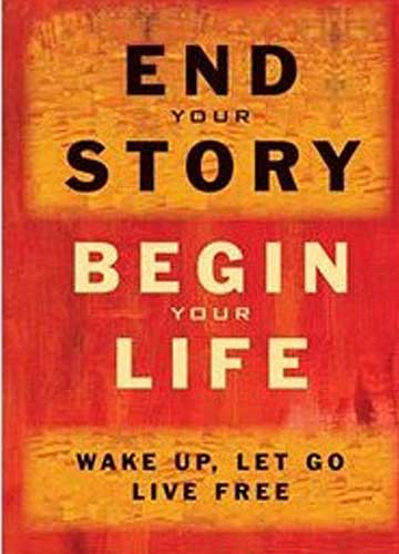 s End Your Story, Begin Your Life