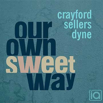 Our Own Sweet Way - Crayford Seller Dyne