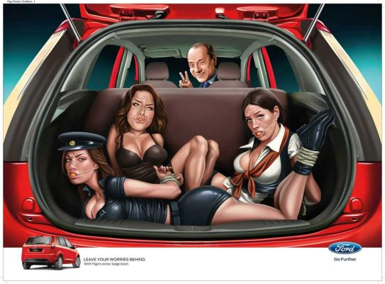 A peace-sign throwing Silvio Berlusconi holds hostage three buxom and barely clad women, all wearing ball gags with hands and feet bound, in a controversial Ford Figo advertisement in India.