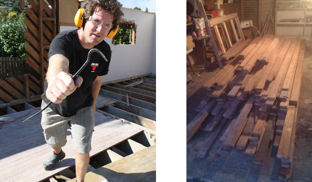 THE PROCESS & THE PAY OFF: Me in demo' action, and the result - beautiful rimu floorboards stored safely in my shed.